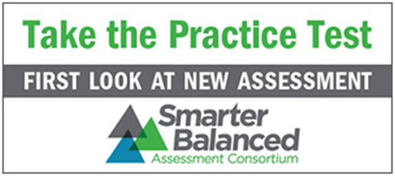 Take the Practice Test. First Look at new Assessment. Smarter Balanced Assessment Consortium